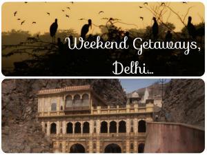 Lesser Known Weekend Getaways Around Delhi