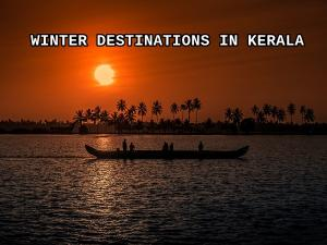 Best Winter Destinations In Kerala